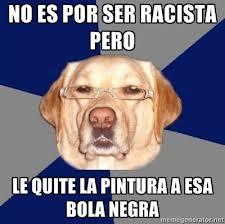 """""""No es por ser racista, pero.."""" no es excusa para ser racista en el resto de la oración."""